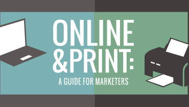Online & Print: A Guide for Marketers – Infographic