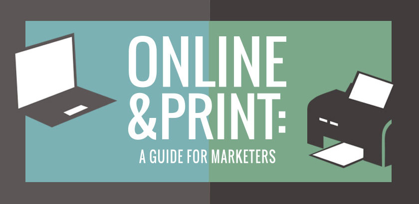 Online & Print: A Guide for Marketers [INFOGRAPHIC]